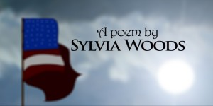 Poem by Sylvia Woods