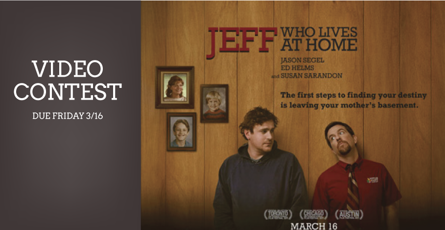 Jeff Who Lives at Home Video Contest