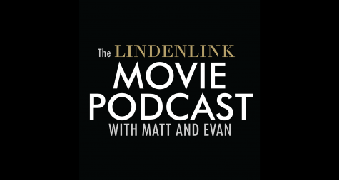 The Lindenlink Movie Podcast comes out every Monday, hosted by Matt Hampton and Evan Collins.<br>Graphic by Matt Hampton