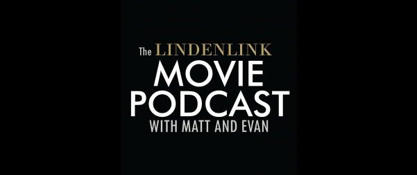 The+Lindenlink+Movie+Podcast+comes+out+every+Monday%2C+hosted+by+Matt+Hampton+and+Evan+Collins.%3Cbr%3EGraphic+by+Matt+Hampton