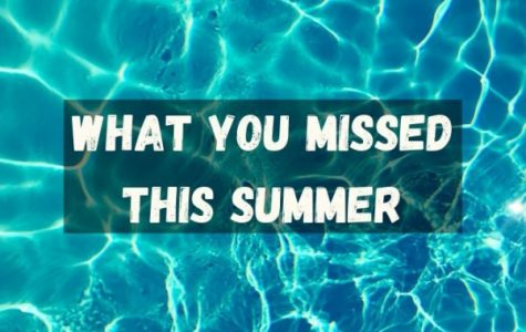What you missed this summer