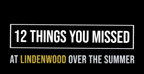12 things Lindenwood students missed over the summer